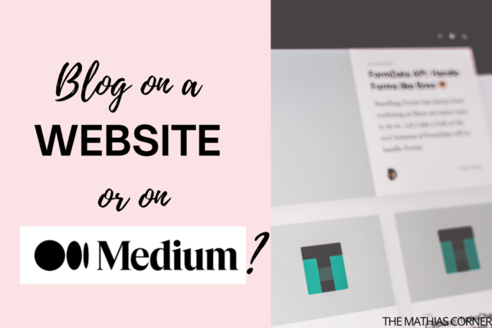 Blog on a Website or on Medium? Which is Better?