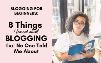 Blogging for Beginners: 8 Things I Learned about Blogging that No One Told Me About (My first 4 months)