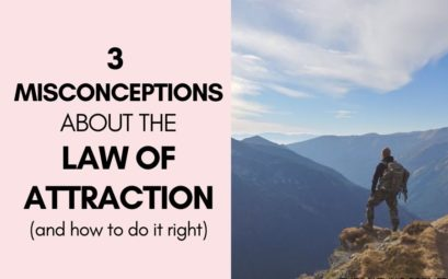 3 Common Misconceptions about Law of Attraction (and How To Do it Right)