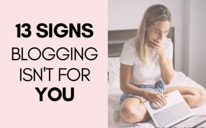 13 Signs that Blogging Isn't For You (Don't quit your job yet!)