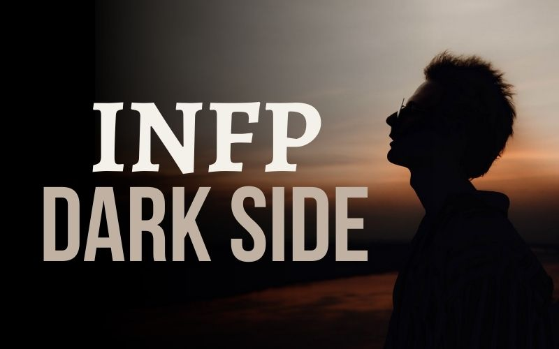 The Dark Side of INFP Personality