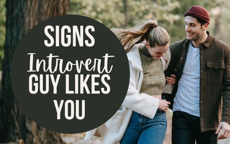 7 Signs to Tell if an Introvert Guy Likes You