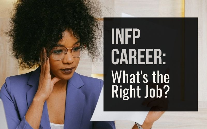 INFP Career: Finding the Right Job for INFP