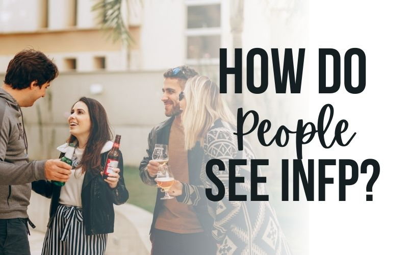How Do People See INFP? Is INFP Personality Good or Bad?