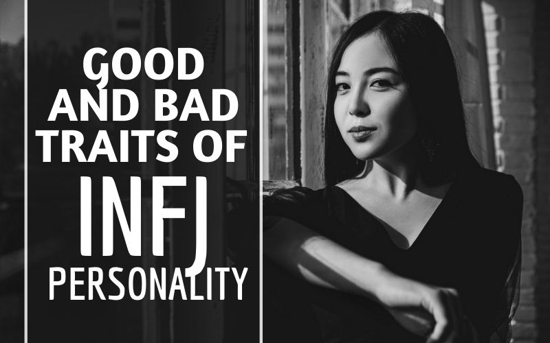 The INFJ Mind: Good and Bad Traits of INFJ Personality