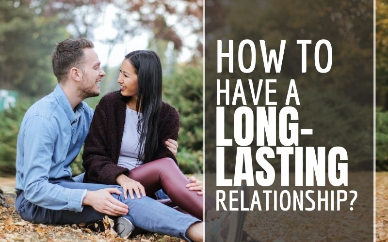 How to Have A Long-lasting Relationship? Be An Asset Rather Than Liability